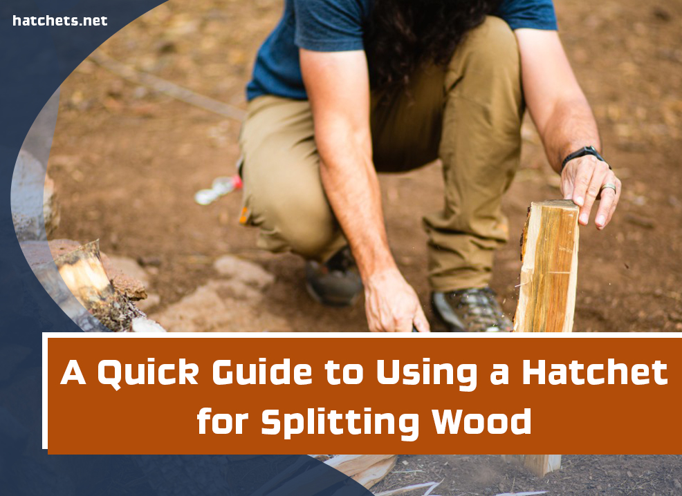 A Qucik Guide to Using a Hatchet for Splitting Wood