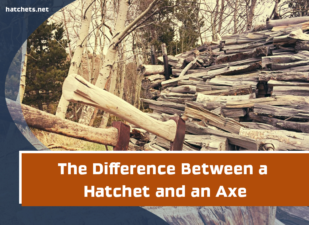 The Difference Between a Hatchet and an Axe